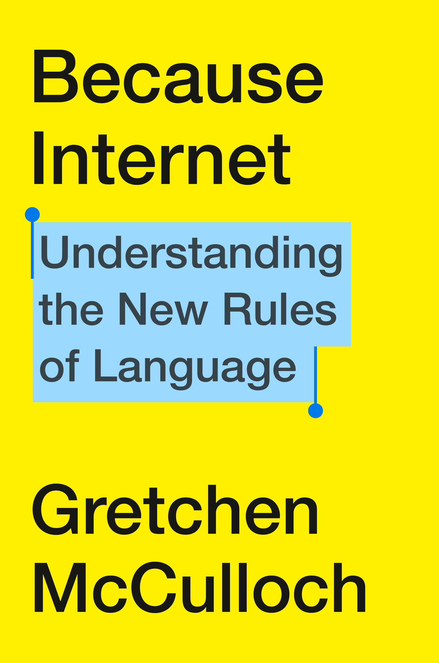 Because Internet: Understanding the New Rules of Language book cover (yellow and blue)